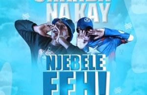 "DOWNLOAD Chanda Na Kay – ""Njebele eeh"" Mp3"