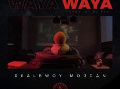 "DOWNLOAD RealBwoy Morgan - ""Waya Waya"" (Prod. By Dj Dro) Mp3"