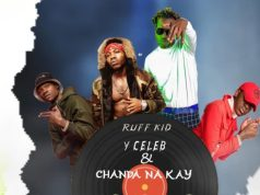 """DOWNLOAD Ruff Kid, Y Celeb & Chanda Na Kay – """"Pa Mwela"""" Mp3"""