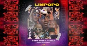 "DOWNLOAD T-Sean & Dope Boys – ""Limpopo"" Mp3"