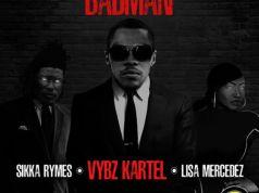 """DOWNLOAD Vybz Kartel, Lisa Mercedez, Sikka Rymes, & Bobby Konders -""""BadMan"""" Mp3"""