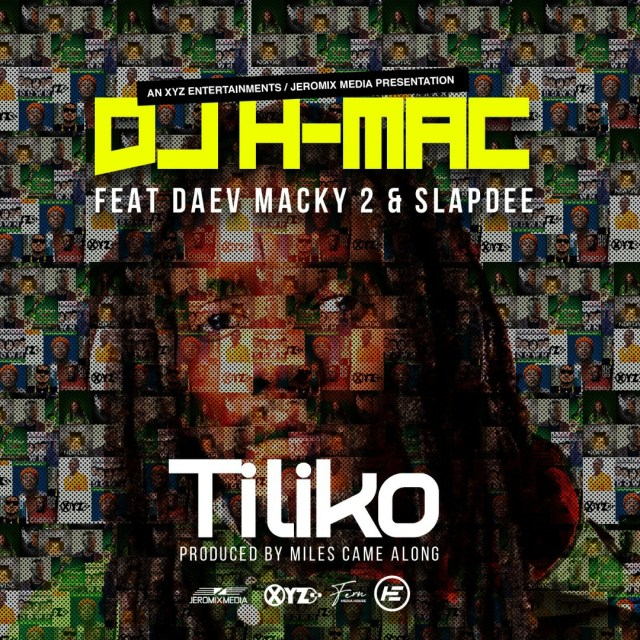 DOWNLOAD Dj H-Mac ft. Daev x Macky 2 x SlapDee -