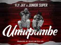 "DOWNLOAD Fly Jay Ft. Junior Super – ""Umupambe"" Mp3"