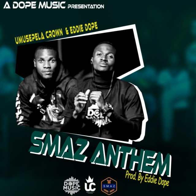 """DOWNLOAD Umusepela Crown & Eddie Dope – """"SMAZ Anthem"""""""