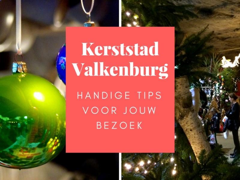 Kerststad Valkenburg Handige Tips
