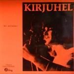 Kirjuhel – Les Arrivistes Label: Disques Droug – D 5 103 Format: Vinyl, LP, Gatefold Pays: France Date: 1973