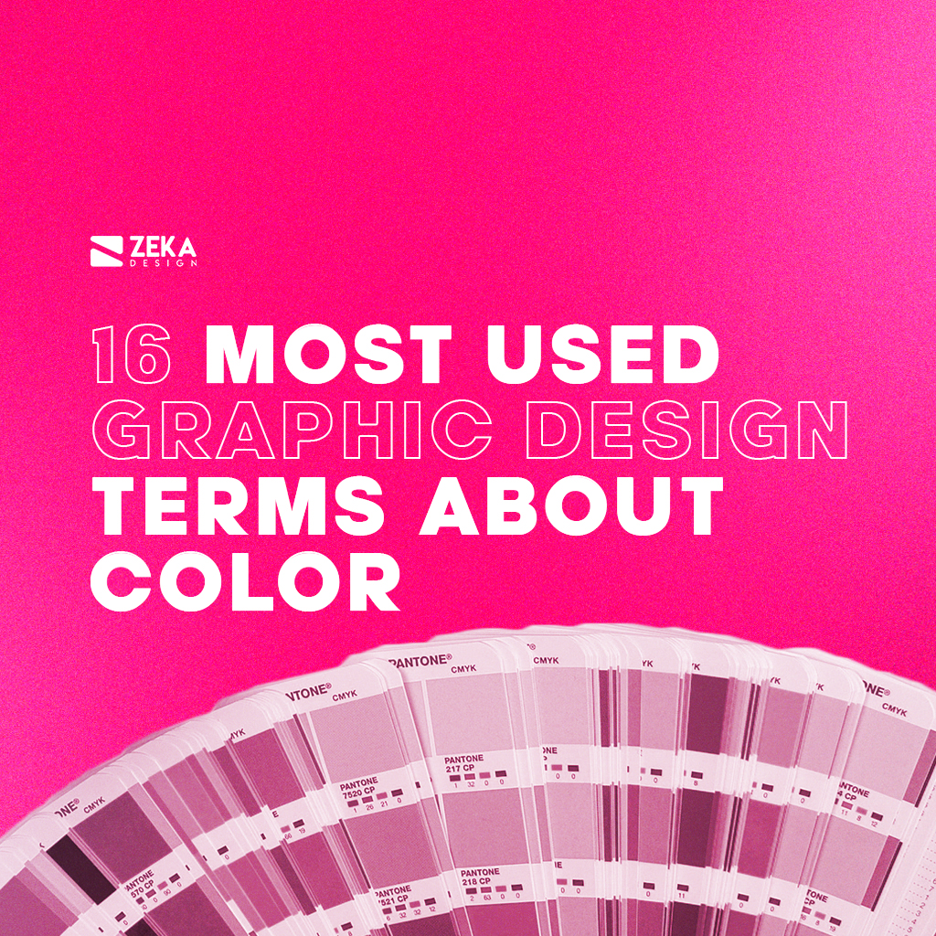 16 Most Used Graphic Design Terms about Color 2021