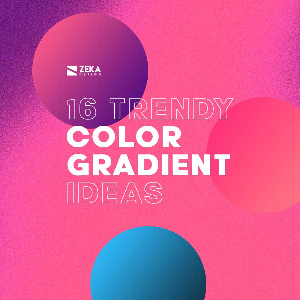 16 Trendy Color Gradient Ideas in 2021 for Graphic Design