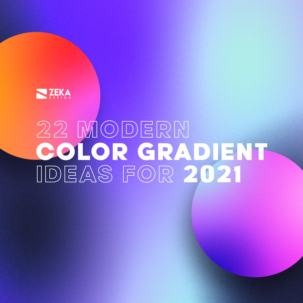 22 Color Gradient Ideas for Graphic Design In 2021