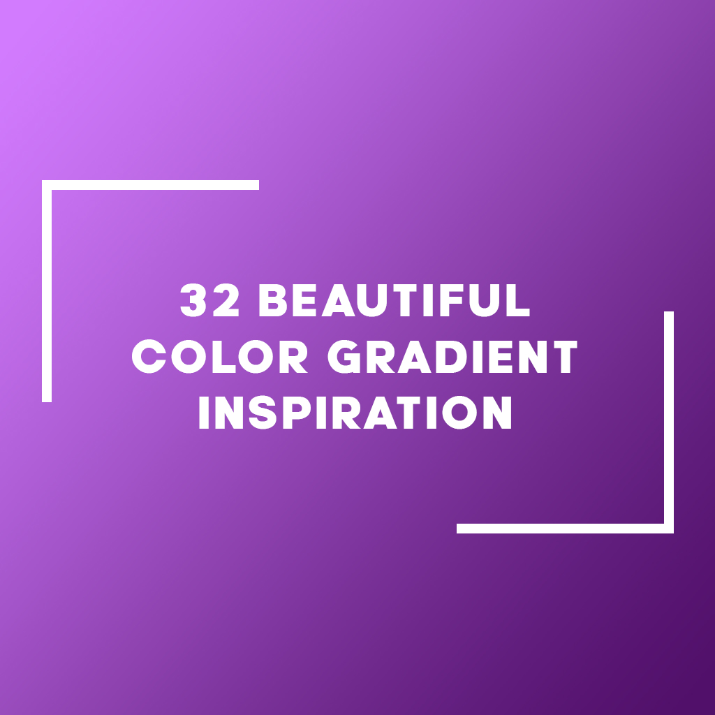 32 Beautiful Color Gradient Inspiration For Graphic Design and Web Design