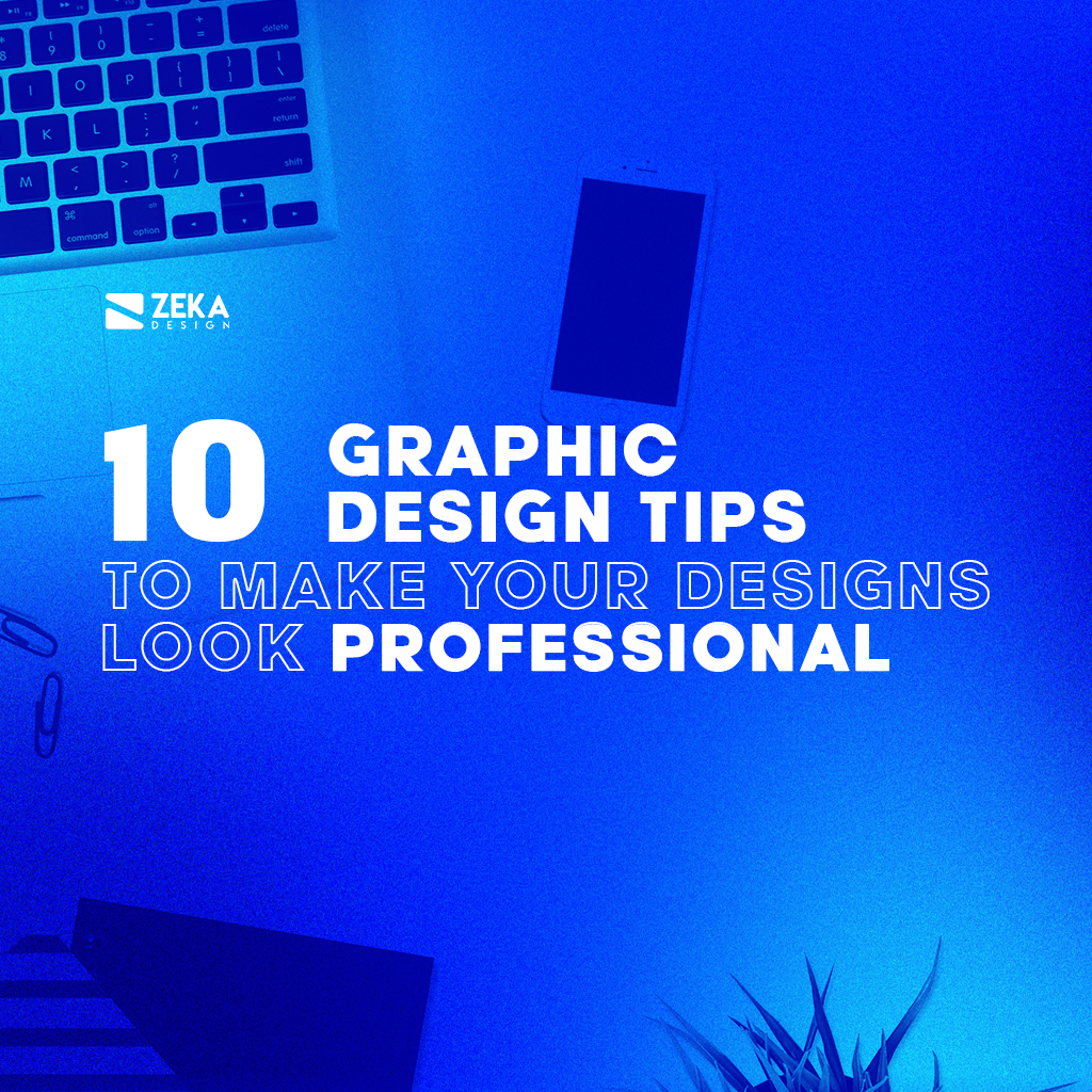 10 Graphic Design Tips To Make Your Design Look Awesome