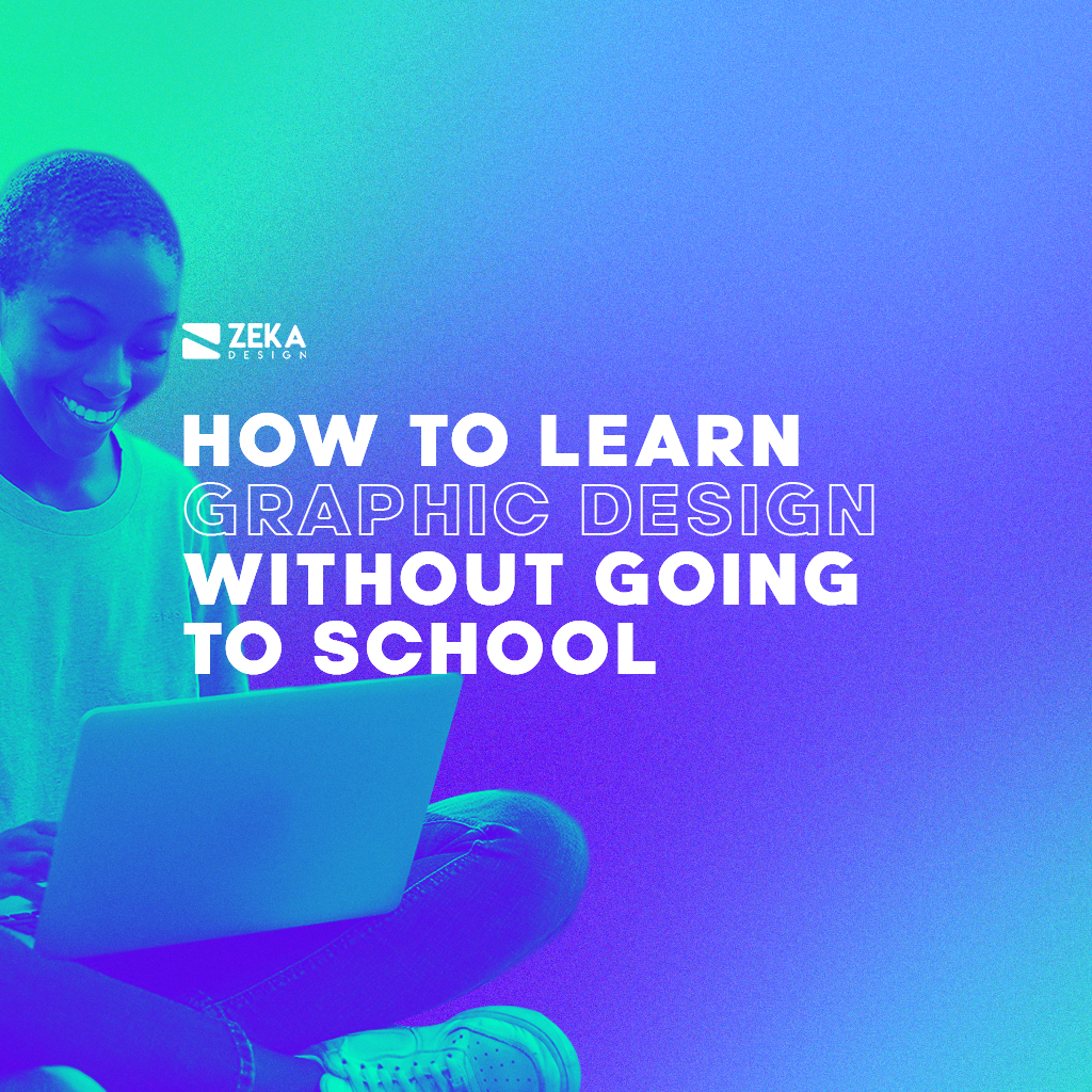 How To Learn Graphic Design Without Going To School