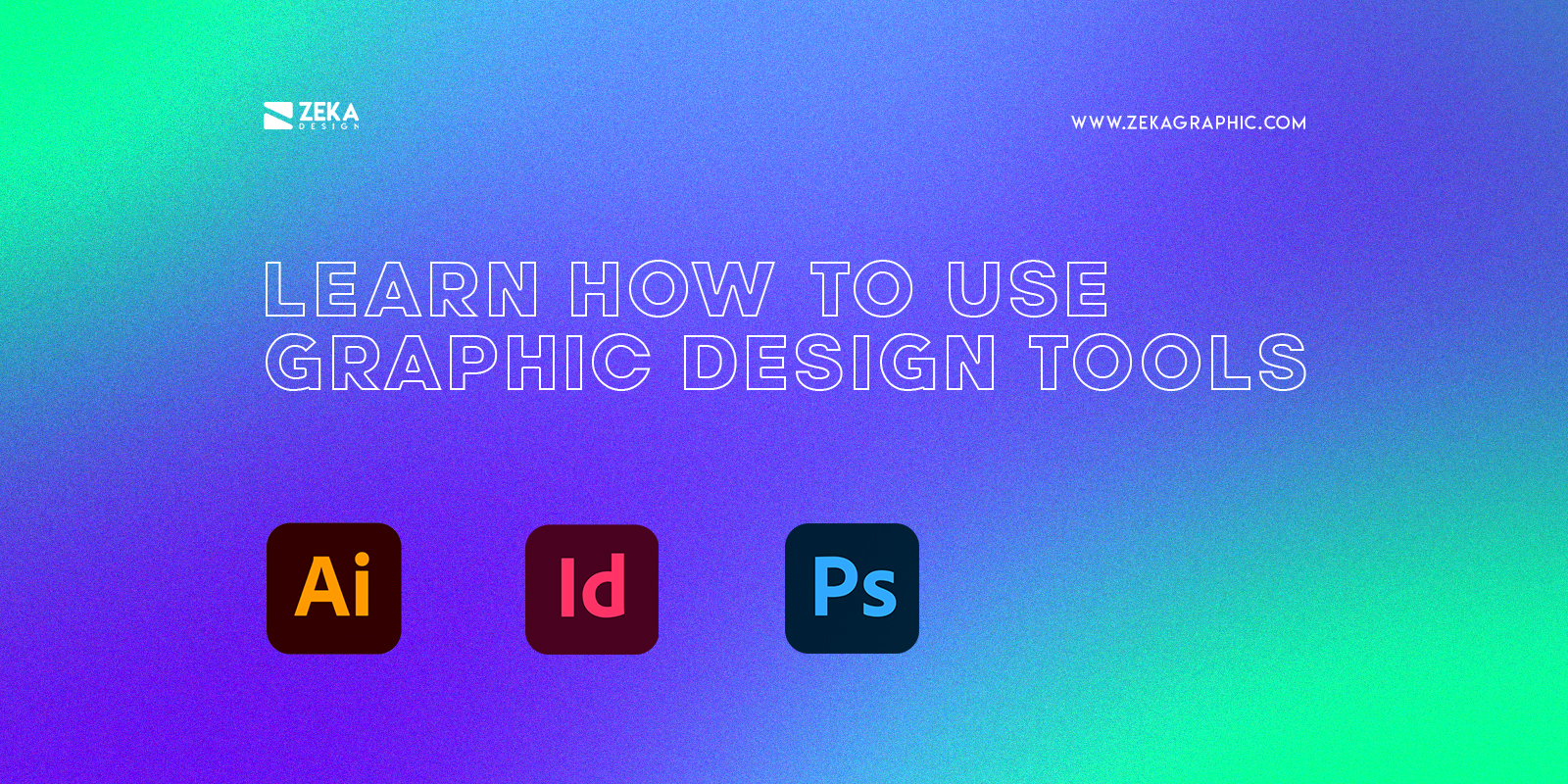 Learn How To Use Graphic Design Tools