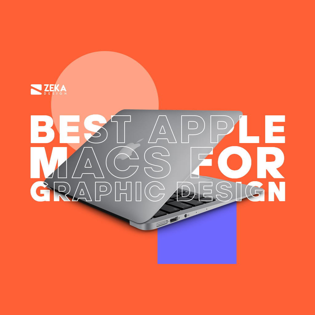 Best Apple Macs For Graphic Designers and Creatives
