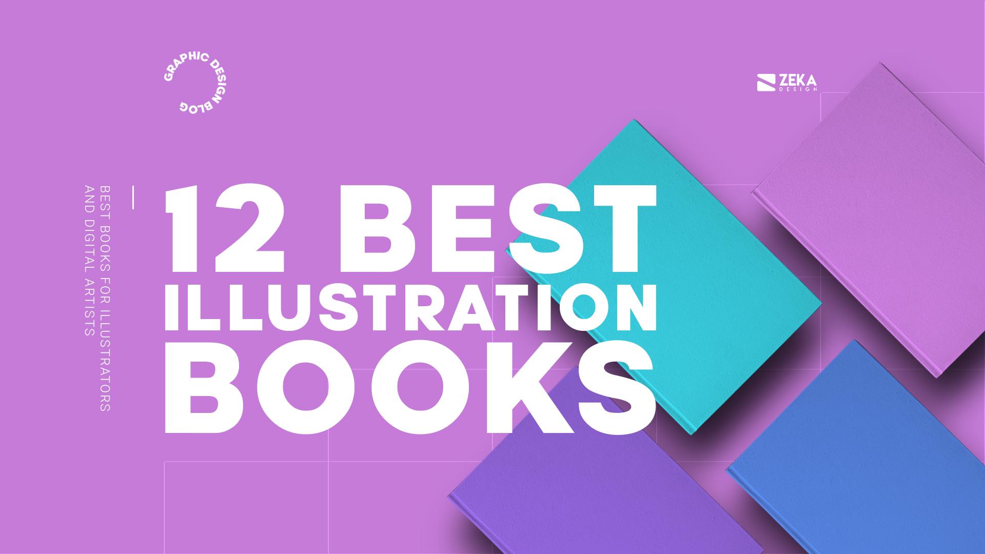 12 Best Illustration Books For Illustrators and Digital Artists