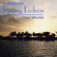 Jeremy Lodeon - In Between Two Worlds