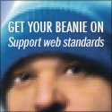Get Your Beanie On. Support web standards.