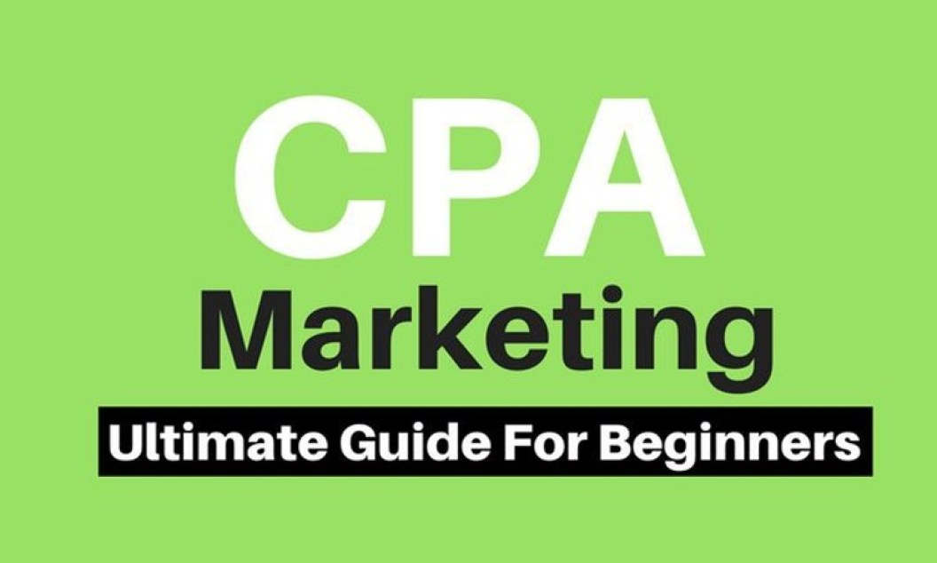 THE ULTIMATE BEGINNERS GUIDE TO CPA MARKETING