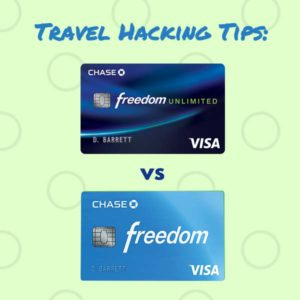 Travel Hacking Tips: Chase Freedom vs Freedom Unlimited