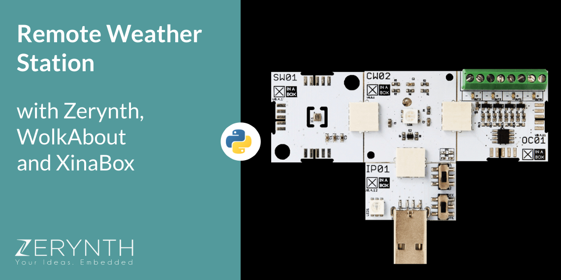 Remote Weather Station with Zerynth, WolkAbout and XinaBox