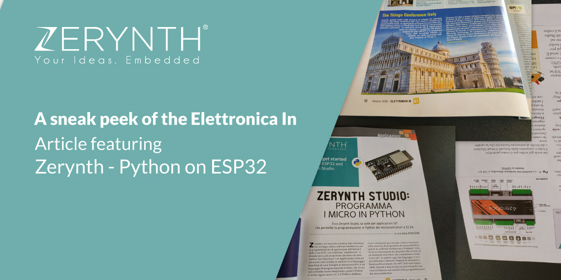 A sneak peek of the Elettronica In article featuring Zerynth – Python on ESP32
