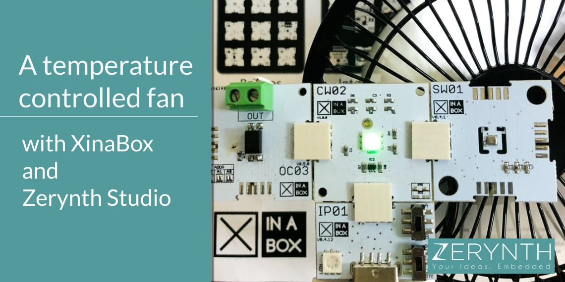 A temperature controlled fan, with XinaBox and Zerynth Studio