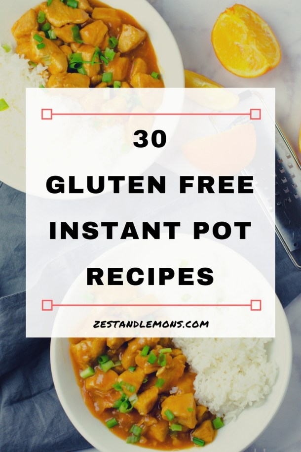 Have an Instant Pot? Here are 30 gluten free Instant Pot recipes to inspire your gluten free kitchen - Zest and Lemons