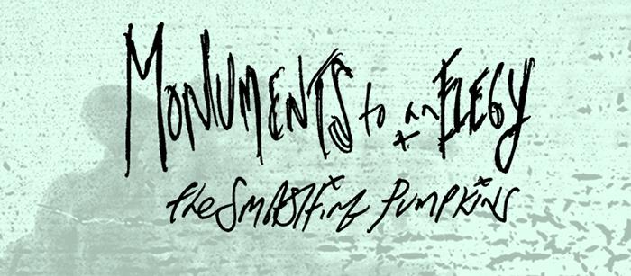 The Smashing Pumpkins - Monuments To An Elegy