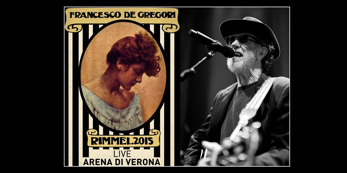 Francesco De Gregori - Rimmel 2015 - Arena di Verona