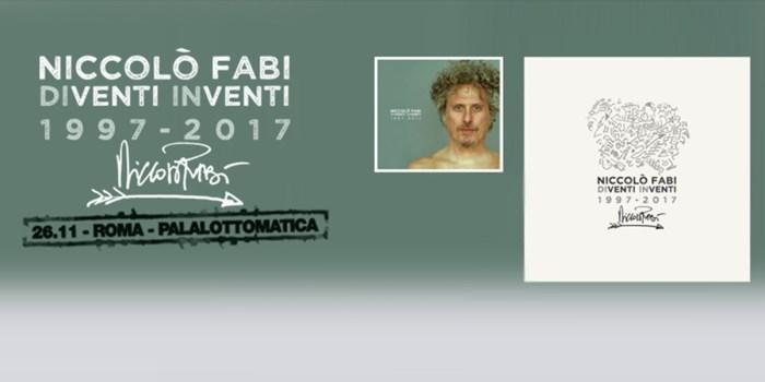 Niccolo Fabi - Diventi Inventi 1997-2017 - PalaLottomatica
