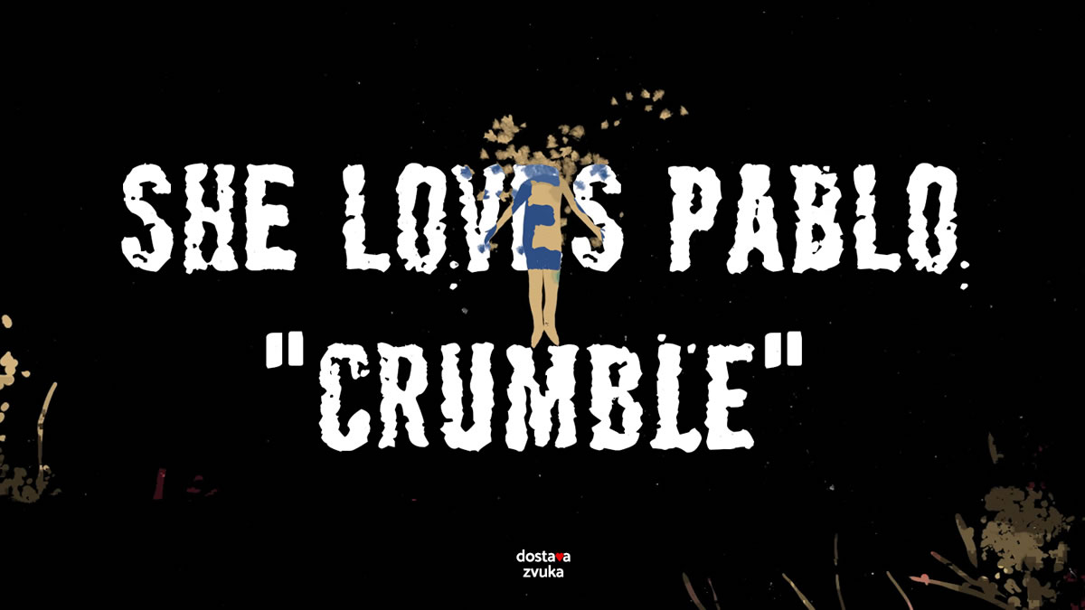 she loves pablo - crumble - 2020