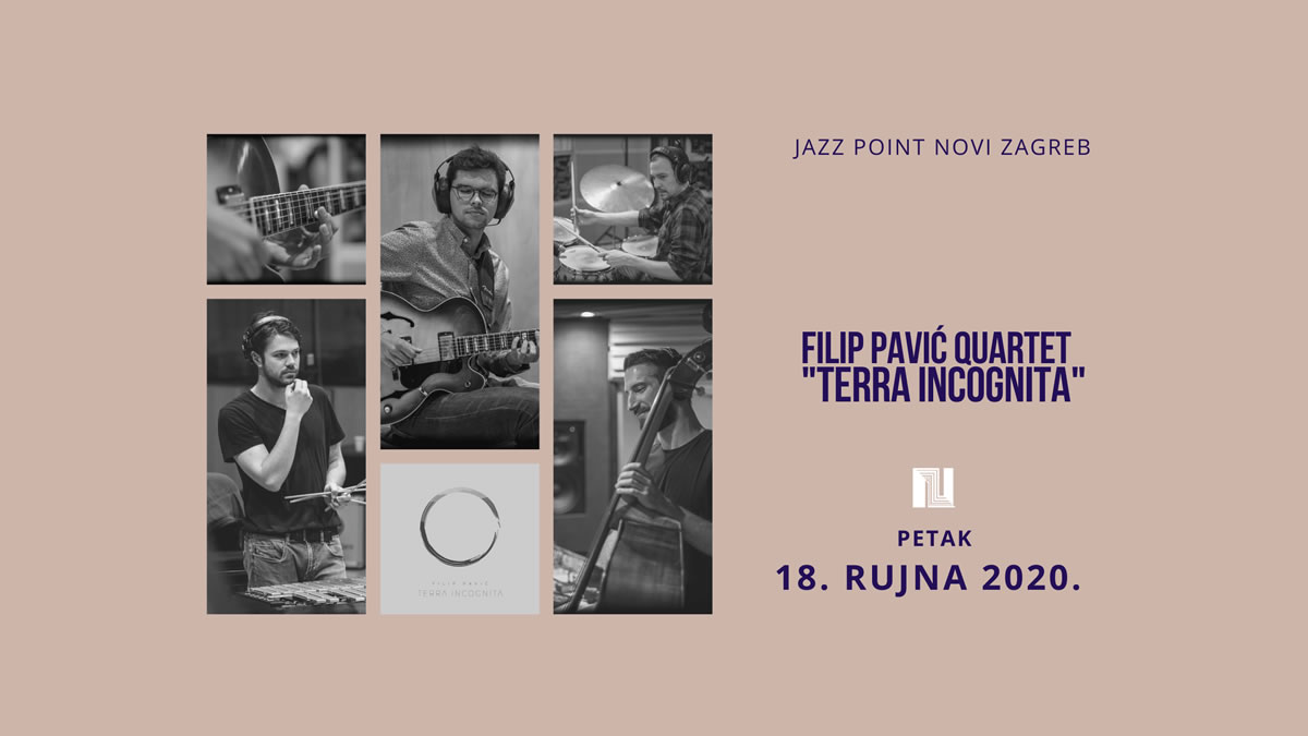 filip pavić quartet - terra incognita - jazz point novi zagreb 2020