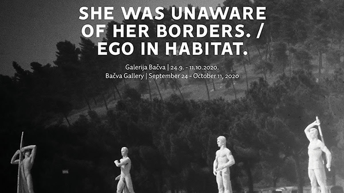 she was unaware of her borders / ego in habitat - petra feriancova - galerija bačva zagreb - 2020