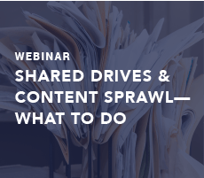 Shared Drives and Content Sprawl—What To Do