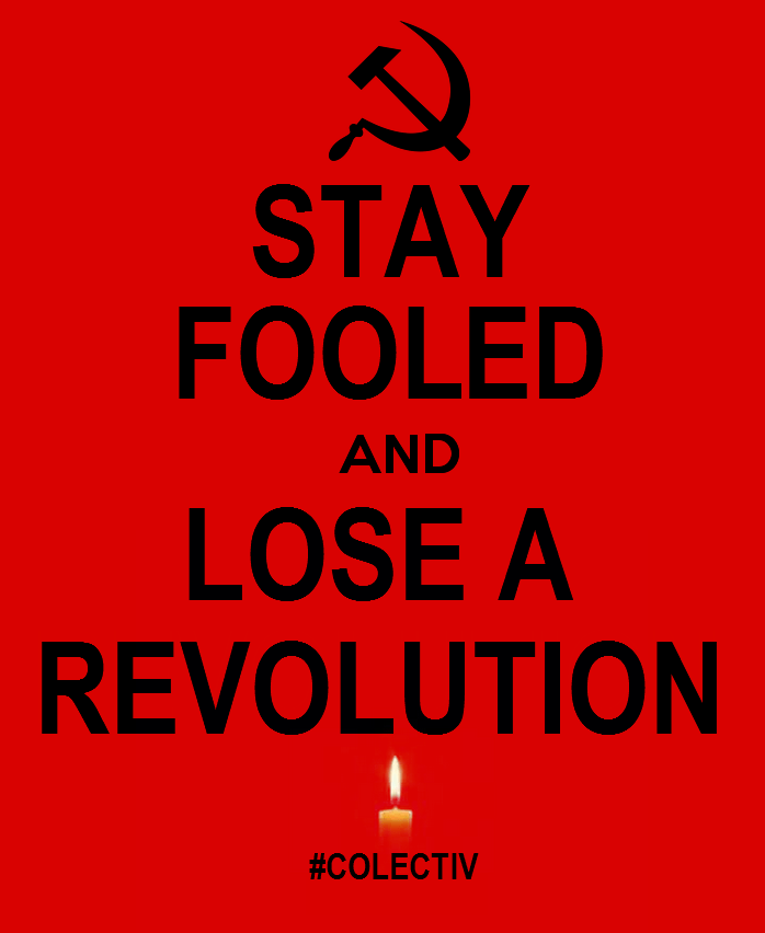 Stay Fooled and Lose a Revolution - Colectiv ROmania