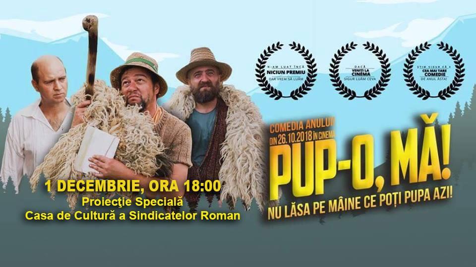 """Comedia românească """"Pup-o, mă!"""", pe 1 decembrie la Casa de Cultură"""