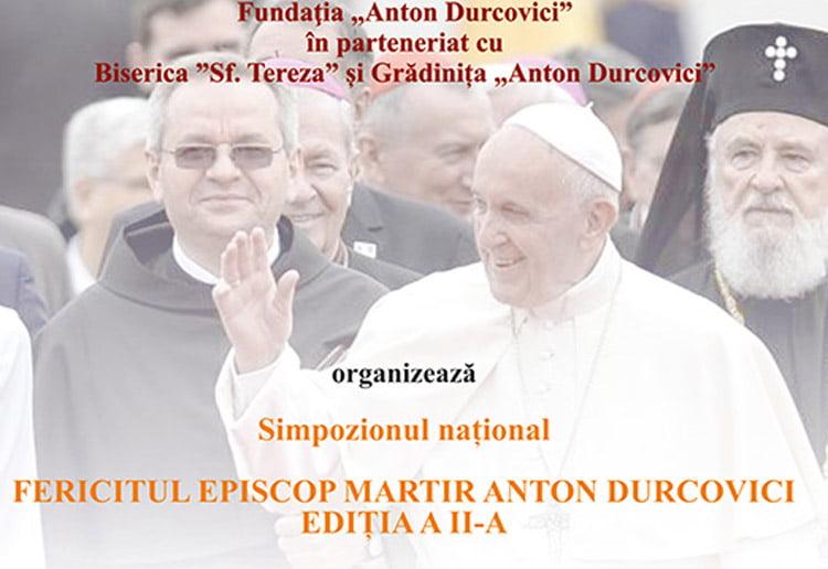 """Simpozionul naţional """"Fericitul episcop martir Anton Durcovici"""", ediţia a II-a"""