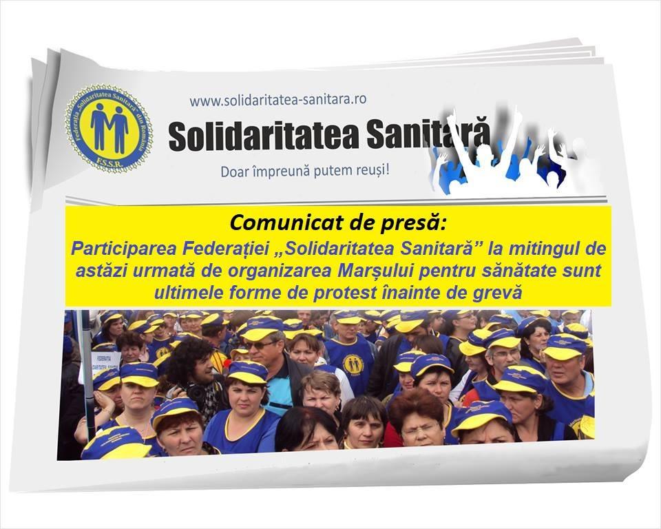 """""""Participarea Federației Solidaritatea Sanitară la mitingul de astăzi urmată de organizarea Marșului pentru sănătate sunt ultimele forme de protest înainte de grevă"""""""