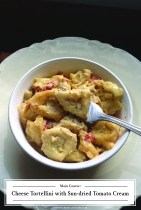 Recipe from ZHG: Cheese Tortellini with Sun-dried Tomato Cream