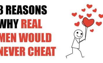 8 Reasons Why Real Men Would Never Cheat