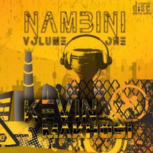 Kevin Makhosi Nambini Volume 1