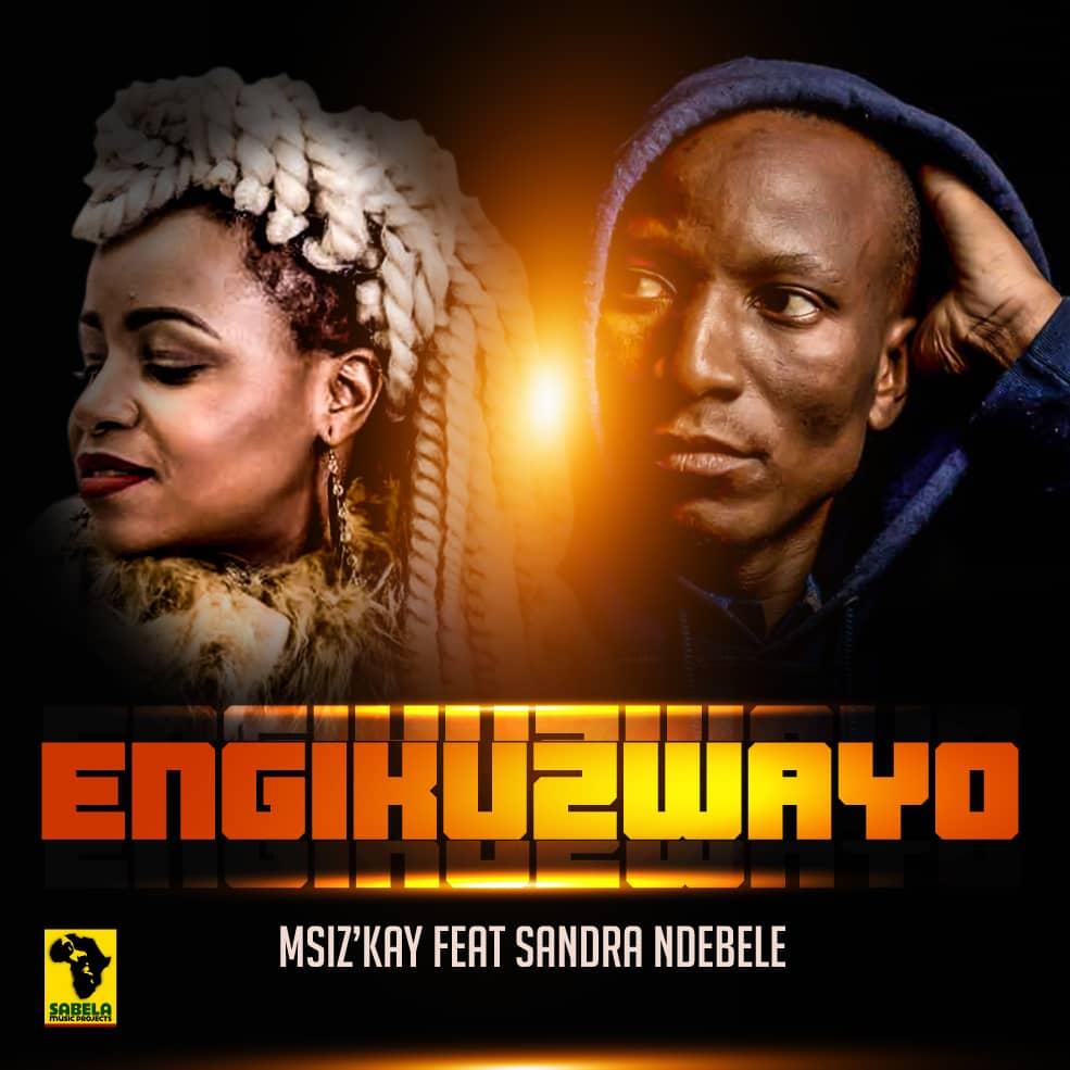 Msiz'kay ft Sandra Ndebele - Engikuzwayo