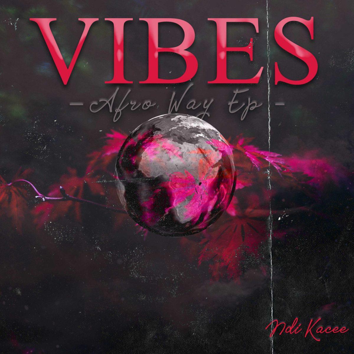 Ndi Kacee - Vibes Afro Way EP