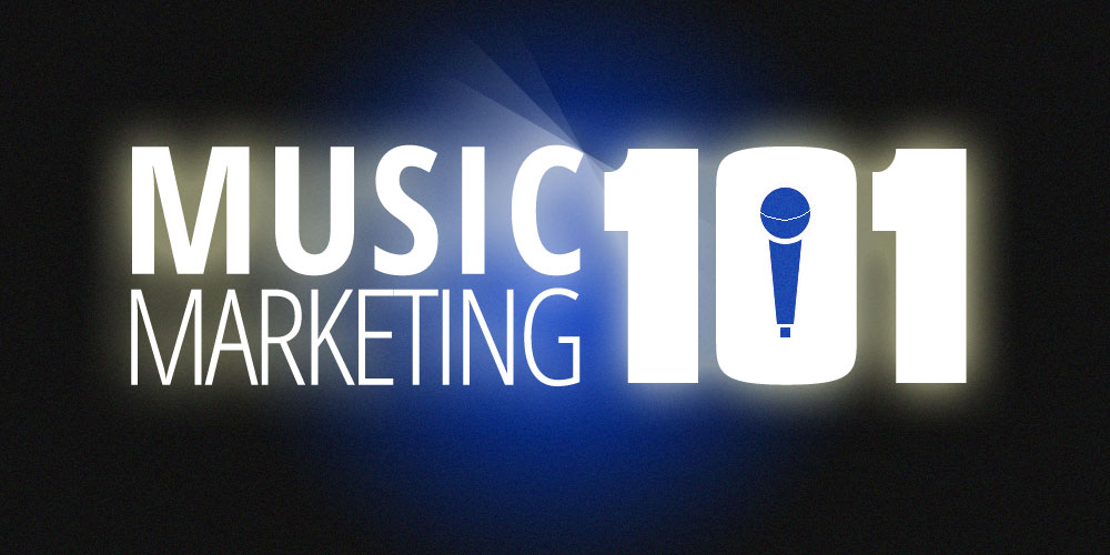 Marketing 101 For Musicians