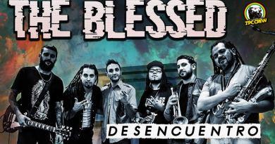 """THE BLESSED presenta su nueva canción con la participación  especial de """"SEBOLLA PARADISI"""" y HERNAN SFORZINI"""
