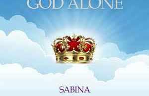 Download music-Sabina-God alone- free gospel songs.jpeg