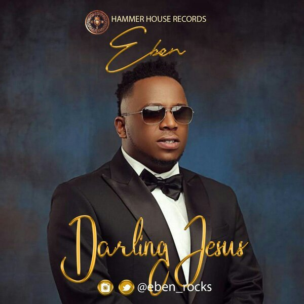 DOWNLOAD MUSIC: Eben-Darling Jesus (free gospel songs