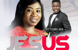 Download music-Tosin bee-Jesus you are good-ft-odunayo Akintomide