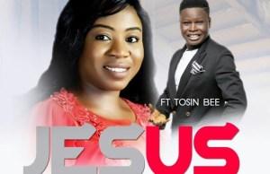 Download music-Tosin bee-Jesus you are good-ft-odunayo Akintomide