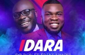 IDARA BY DR ROY FEATURING FREKE UMOH